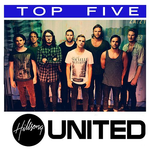 Top 5: Hits by Hillsong United
