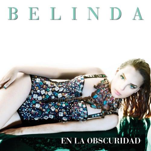 En La Obscuridad by Belinda