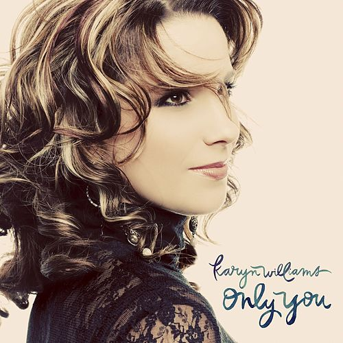 Only You by Karyn Williams
