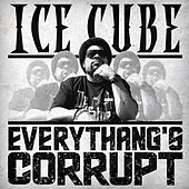 Everythang's Corrupt von Ice Cube