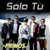 Sólo Tú by Los Primos MX