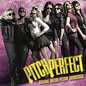 Pitch Perfect Soundtrack by Various Artists