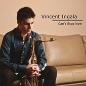 Can't Stop Now by Vincent Ingala