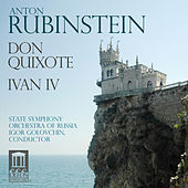 Rubinstein: Don Quixote - Ivan IV by Russian State Symphony Orchestra
