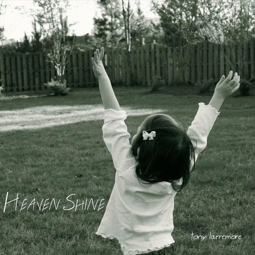 Heaven Shine by Tony Larremore