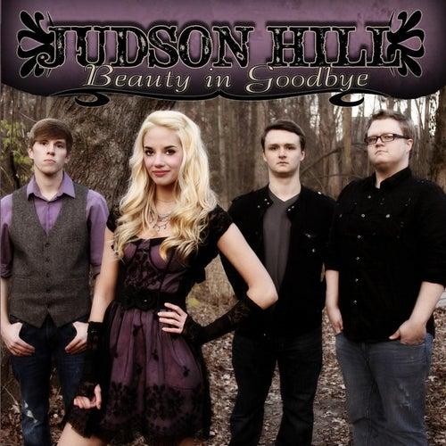 Beauty in Goodbye by Judson Hill