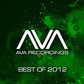 AVA Recordings - Best Of 2012 by Various Artists