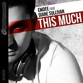 This Much by Emdee
