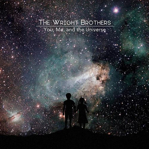 You, Me, and the Universe - EP by The Wright Brothers