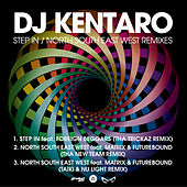 Step In/North South East West Remixes by DJ Kentaro