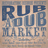 Rub-A-Dub Market Riddim Selection by Various Artists