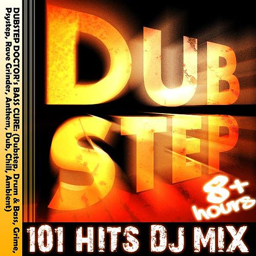 Dubstep 101 Hits 8hr DJ Mix: Dubstep Doctor's Bass Cure (Dubstep, Drum & Bass, Grime, Psystep, Rave Grinder, Anthem, Dub, Ambient by Various Artists