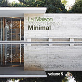 La Maison Minimal, Vol. 5 - Finest Minimal Tunes by Various Artists