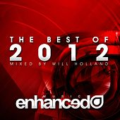 Enhanced Best Of 2012, Mixed by Will Holland - EP by Various Artists