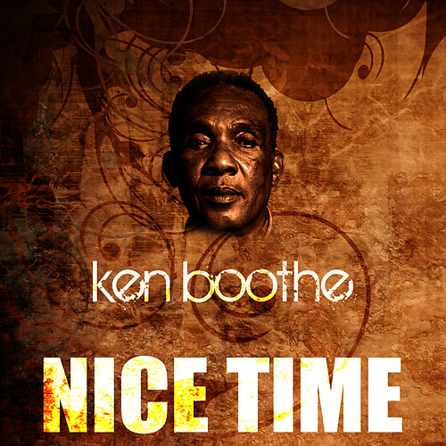 Nice Time by Ken Boothe