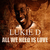 All We Need Is Love by Lukie D