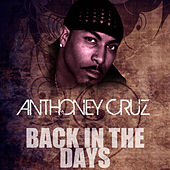 Back In The Days by Anthony Cruz