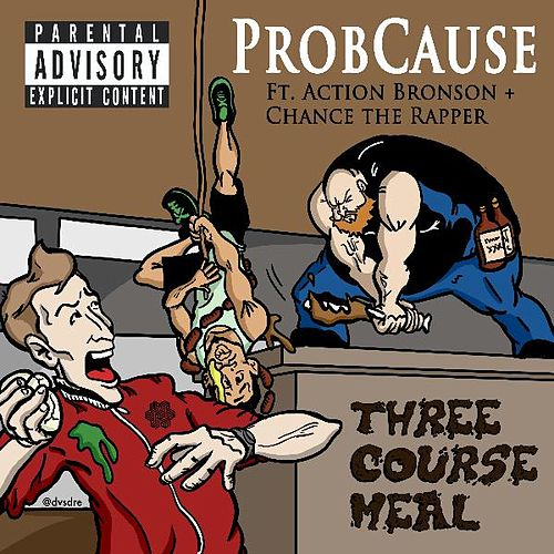 Three Course Meal (feat. Action Bronson & Chance the Rapper) by Probcause