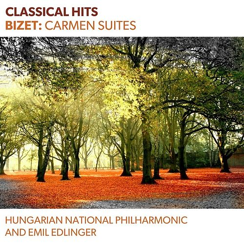 Classical Hits - Bizet: Carmen Suites by Hungarian National Philharmonic