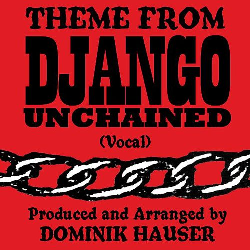 Django's Theme - Vocal (From the Motion Picture 'Django Unchained') (Single Cover) by Dominik Hauser