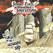 Curse of the Unsinkable Ship by Johnny Cakes and the Four Horsemen of the Apocalypso