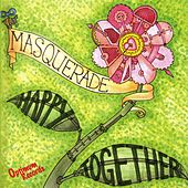 Happy Together by Masquerade