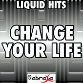 Change Your Life - A Tribute to Little Mix by Liquid Hits