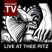 Live At Thee Ritz by Psychic TV