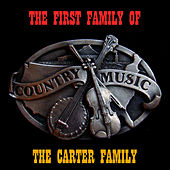 The First Family of Country Music by The Carter Family