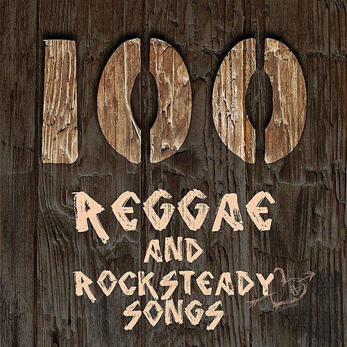 100 Reggae and Rocksteady Songs by Various Artists