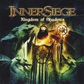Kingdom of Shadows by Inner Siege