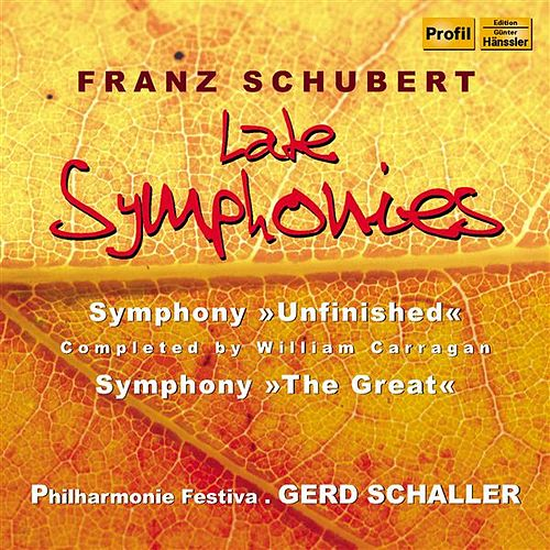 Schubert: Late Symphonies by Philharmonie Festiva