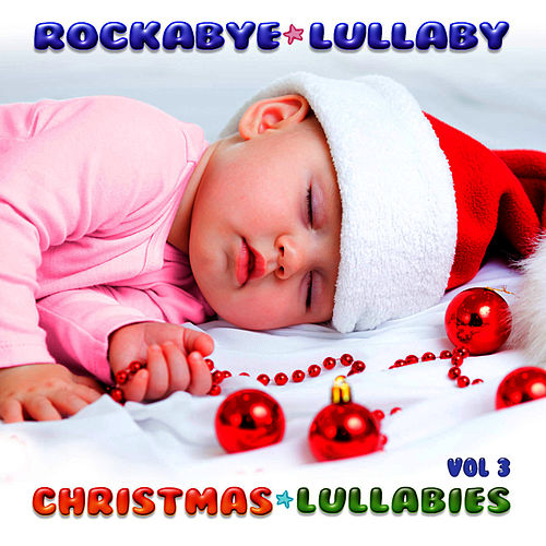 Christmas Lullabies Vol 3 by Rockabye Lullaby