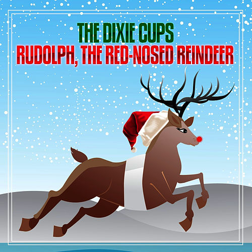 Rudolph, The Red-Nosed Reindeer by The Dixie Cups