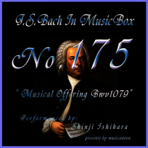 Bach In Musical Box 175 / Musical Offering Bwv1079 by Shinji Ishihara