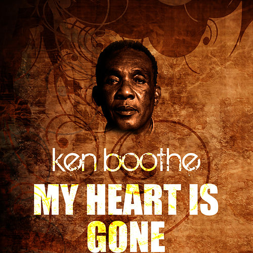 My Heart Is Gone by Ken Boothe