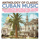Anthology Of Classic Cuban Music by Various Artists