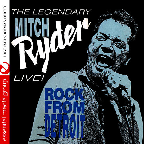 Live! Rock From Detroit (Digitally Remastered) by Mitch Ryder