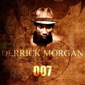 007 by Derrick Morgan