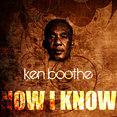 Now I Know by Ken Boothe