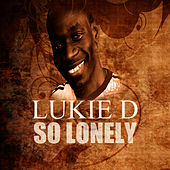 So Lonely by Lukie D