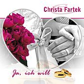 Ja, ich will by Christa Fartek