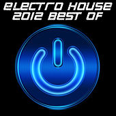 Electro House 2012 Best of by Various Artists