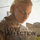 Love Is Only Affection by Digits