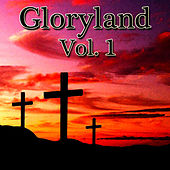 Gloryland Vol. 1 von Various Artists