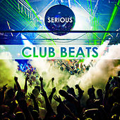 Serious Club Beats by Various Artists