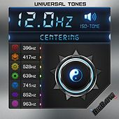 12hz - Centering Frequency - Solfeggio Series - Iso Tones by Universal Tones