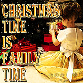 Christmas Time Is Family Time von Various Artists