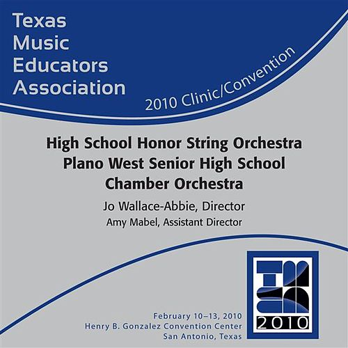 2010 Texas Music Educators Association (TMEA): High School Honor String Orchestra Plano West Senior High School Chamber Orchestra by Various Artists
