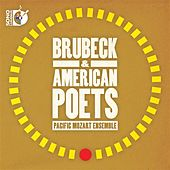 Brubeck & American Poets: Pacific Mozart Ensemble von Pacific Mozart Ensemble